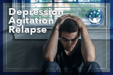 Depression, Agitation, and Relapse